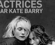 ACTRICES POSTHUMOUS EXHIBITION OF KATE BARRY'S PHOTOGRAPHS